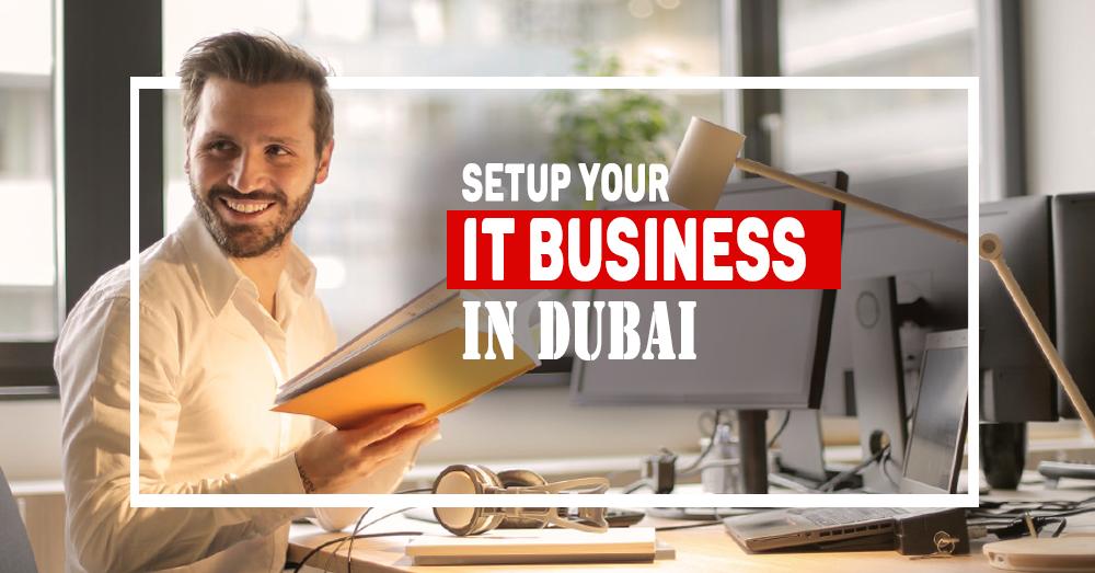 It Company Setup In Dubai It Company Formation In Dubai