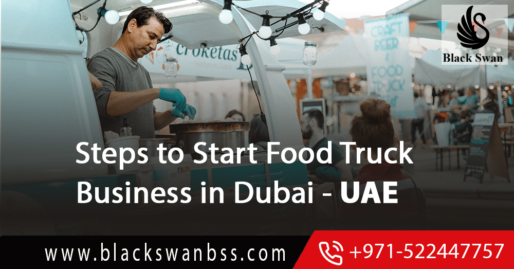 Steps to Start Food Truck Business in Dubai - UAE