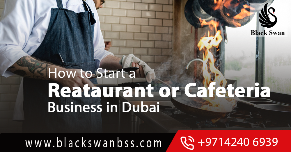 How to Start a Restaurant or Cafeteria Business in Dubai and the UAE